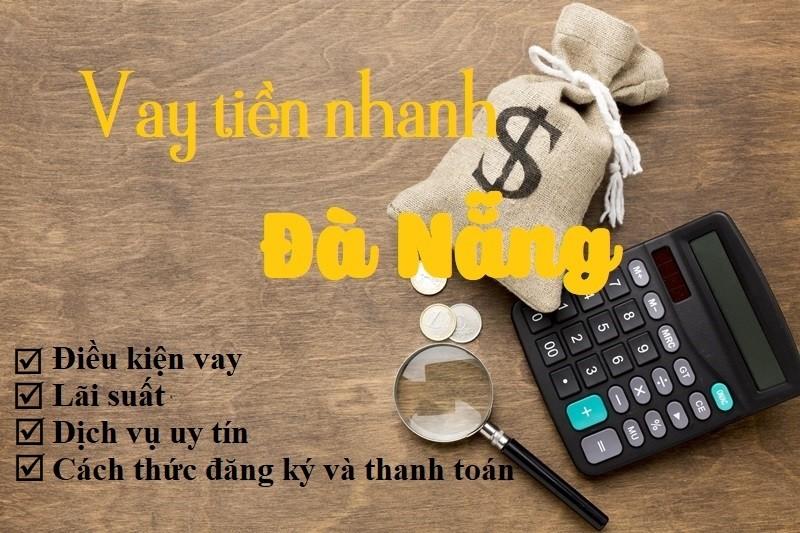 Dịch vụ vay tiền nhanh tại Đà Nẵng